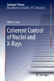 Coherent Control of Nuclei and X-Rays.