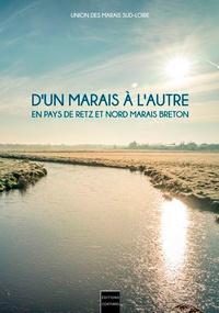 Coiffard Editions - D'un Marais à l'Autre - En Pays de Retz et Nord Marais Breton.