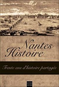Coiffard Editions - Nantes-Histoire - Trente ans d'histoire partagée.
