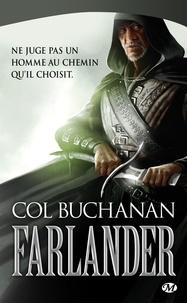 Col Buchanan - Le coeur du monde Tome 1 : Farlander.