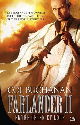 Col Buchanan - Le coeur du monde Tome 2 : Farlander II : Entre chien et loup.