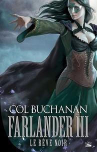 Col Buchanan - Le coeur du monde Tome 3 : Farlander III : Le Rêve noir.