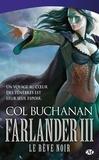 Col Buchanan - Le coeur du monde Tome 3 : Farlander III - Le Rêve noir.