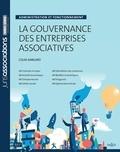 Colas Amblard - La gouvernance des entreprises associatives - Administration et focntionnement.