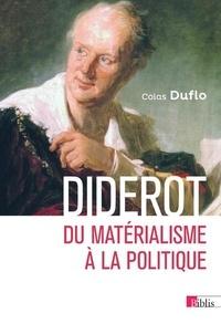 Colas Duflo - Diderot - Du matérialisme à la politique.