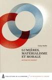 Colas Duflo - Lumières, matérialisme et morale - Autour de Diderot.
