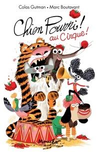 Colas Gutman et Marc Boutavant - Chien Pourri !  : Chien pourri au cirque !.