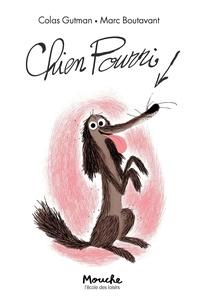 Colas Gutman - Chien Pourri !  : Chien Pourri.