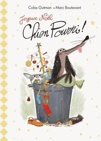 Colas Gutman et Marc Boutavant - Chien Pourri !  : Joyeux Noël, Chien pourri !.