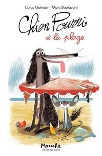 Colas Gutman et Marc Boutavant - Chien Pourri ! Tome 3 : Chien Pourri à la plage.