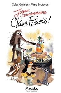 Colas Gutman et Marc Boutavant - Joyeux anniversaire Chien pourri !.