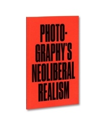 Colberg Jorg - DISCOURSE 04 : Photography's neoliberal realism.