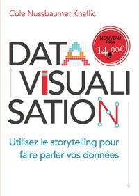 Cole Knaflic Nussbaumer - Datavisualisation - Utilisez le storytelling pour faire parler vos données.