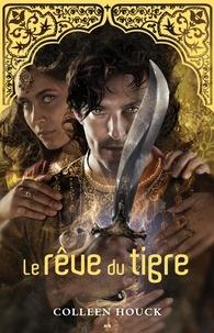 Coleen Houck - La saga du tigre  : La saga du tigre - Le rêve du tigre.