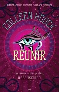 Coleen Houck - Ressusciter  : Ressusciter - Réunir.