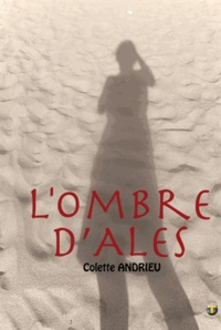 Colette Andrieu - L'ombre d'Alès.