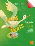 Colette Aoun et Claire Da Lage - Français CE1 Aux 4 vents - Cahier-livre 2. Programme 2016.