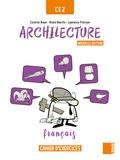 Colette Aoun et Aldia Benito - Français CE2 Archilecture - Cahier d'exercices.
