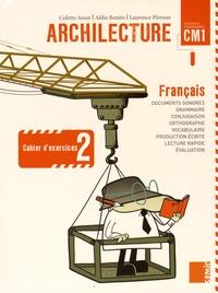 Colette Aoun et Aldia Benito - Français CM1 Archilecture - Cahier d'exercices 2.
