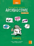 Colette Aoun et Aldia Benito - Français CM2 Archilecture - Manuel, Programme 2016.