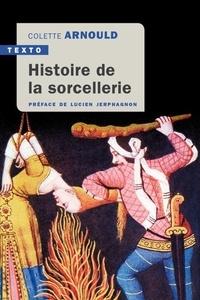 Colette Arnoud - Histoire de la sorcellerie.