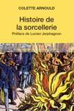 Colette Arnould - Histoire de la sorcellerie.