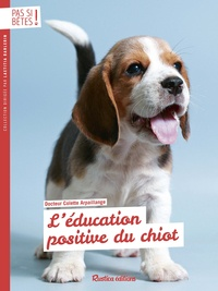 Colette Arpaillange - L'éducation positive du chiot.