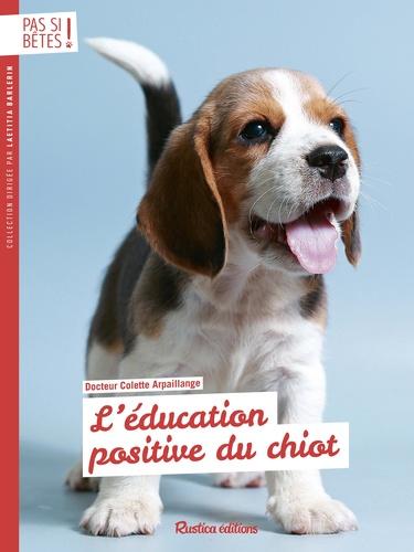Léducation Positive Du Chiot Grand Format