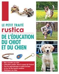 Colette Arpaillange - Le petit traité Rustica de l'éducation du chiot et du chien.