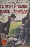 Colette Aubry - La mort étrange du Baron de Fonrade.
