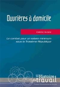 Colette Avrane - Ouvrières à domicile - Le combat pour un salaire minimum sous la Troisième République.