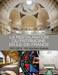Colette Aymard et Dominique Cerclet - La restauration du patrimoine en Ile-de-France - 2007-2014, 100 chantiers illustrés.