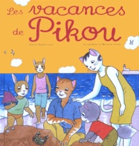 Colette Barbé-Julien et Nicole Baron - Les vacances de Pikou.
