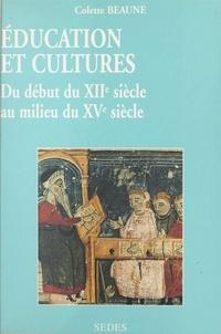 Colette Beaune et Jean-Louis Biget - Éducation et cultures du début du XIIe au milieu du XVe siècle.