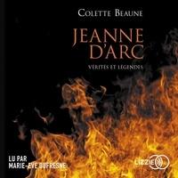 Colette Beaune et Marie Eve DUFRESNE - Jeanne d'Arc, vérités et légendes.