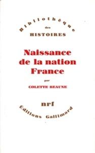 Colette Beaune - Naissance de la nation France.