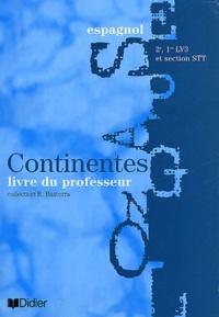 Colette Beauval et Pascale Fanlo - Espagnol 2nde/1ère LV3 et section STT Continentes - Livre du professeur.