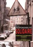 Colette Bec et Giovanna Procacci - De la responsabilité solidaire - Mutations dans les politiques sociales aujourd'hui.