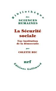 Colette Bec - La sécurité sociale, une institution de la démocratie.
