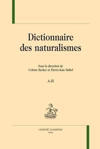 Colette Becker et Pierre-Jean Dufief - Dictionnaire des naturalismes - 2 volumes.