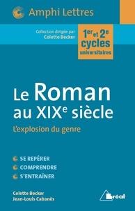 Colette Becker - Le Roman au XIXe siècle - L'explosion du genre.