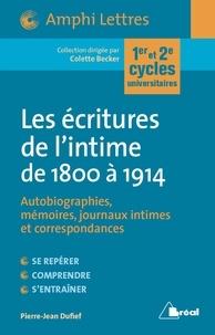 Colette Becker - Les écritures de l'intime de 1800 à 1914 - Autobiographies, Mémoires, journaux intimes et correspondances.