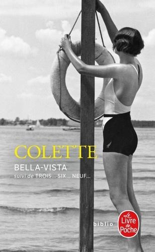 Colette - Bella-Vista suivi de Troix... Six... Neuf....