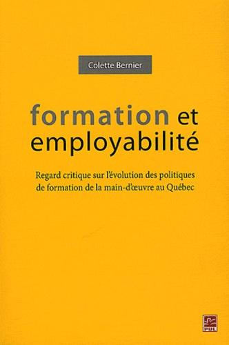 Colette Bernier - Formation et employabilité - Regard critique sur l'évolution des politiques de formation de la main-d'oeuvre au Québec.