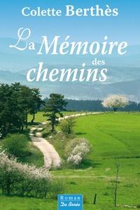 Colette Berthès - La Mémoire des chemins.