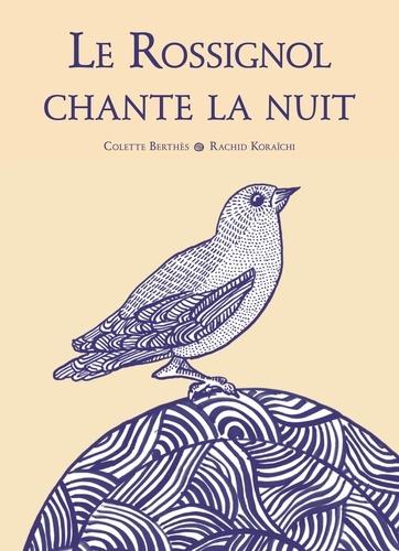 Colette Berthès et Rachid Koraïchi - Le Rossignol chante la nuit.