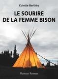 Colette Berthès - Le sourire de la femme bison.