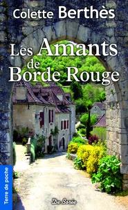 Colette Berthès - Les Amants de Borde rouge.
