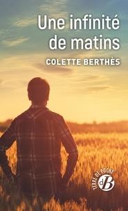Colette Berthès - Une infinité de matins.