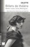 Colette - Billets de théâtre - Ballets russes, Guitry, Mistinguett....